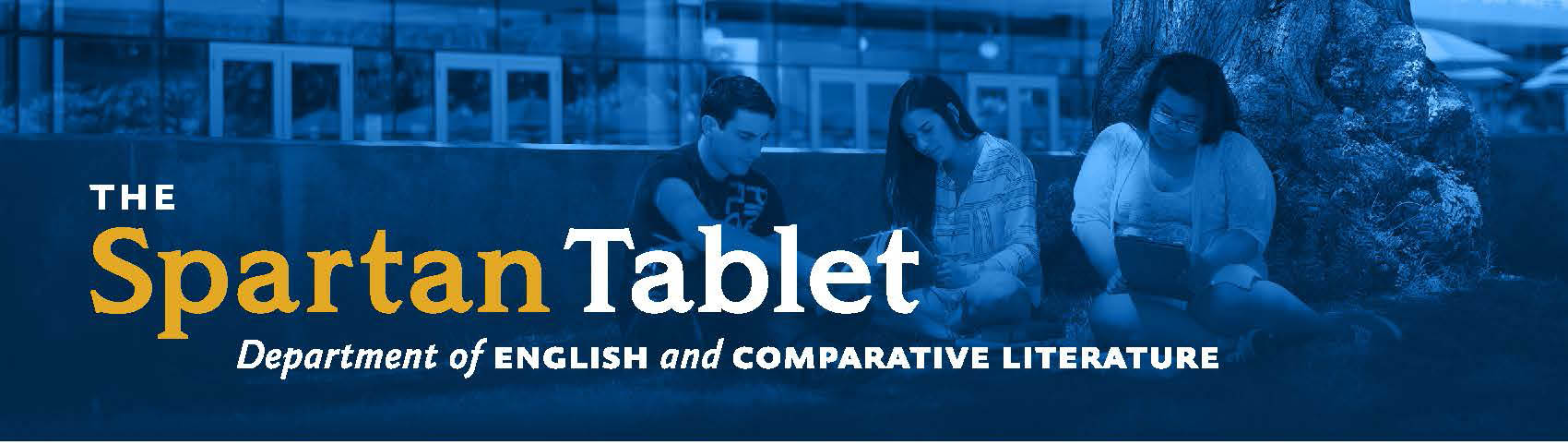 The Spartan Tablet (Department of English and Comparative Literature)