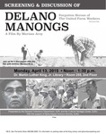 Screening and Discussion of Delano Manongs: Forgotten Heroes of the United Farm Workers. A film by Marissa Aroy