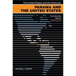 Panama and the United States: The End of the Alliance. by Michael Conniff