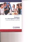 Dialogue in a Management Team: Empowerment, Participation, and Diversity by Minna Johanna Holopainen