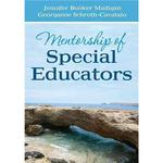 Mentorship of Special Educators by Jennifer C. Booker Madigan and Georganne S. Schroth-Cavataio