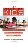 Assault on Kids: Hyper-accountability, Corporatization, Deficit Ideologies and Ruby Payne are Destroying our Schools