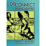 Disconnect/Desencuentro by Anne Fountain, Nancy Alonso, and Sara E. Cooper