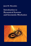 Introduction to Dynamical Systems and Geometric Mechanics by Jared Maruskin