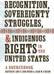 Recognition, Sovereignty Struggles, and Indigenous Rights in the United States by Alan Leventhal