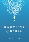Harmony of Babel: Profiles of Famous Polyglots of Europe by Scott Alkire and Tani Mitsch