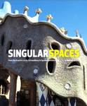 Singular Spaces: From the Eccentric to the Extraordinary in Spanish Art Environments by Jo Farb Hernandez
