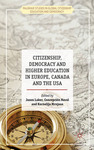 Citizenship, Democracy and Higher Education in Europe, Canada and the USA by Jason Laker