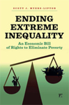 Ending Extreme Inequality: An Economic Bill of Rights to Eliminate Poverty by Scott Myers-Lipton