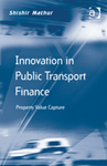 Innovation in Public Transport Finance: Property Value Capture by Shishir Mathur