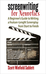 Screenwriting for Neurotics by Scott Sublett