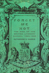 Forget Me Not: The Rise of the British Literary Annual, 1823–1835 by Katherine D. Harris