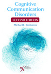 Cognitive Communication Disorders by Michael L. Kimbarow