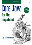 Core Java for the Impatient by Cay S. Horstmann