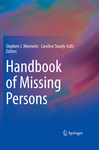 Handbook of Missing Persons by Stephen J. Morewitz and Caroline Sturdy Colls
