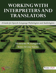 Working with Interpreters and Translators: a Guide for Speech-Language Pathologists and Audiologists by Henriette W. Langdon and Terry Irvine Saenz