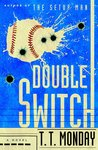 Double Switch: A Novel by T.T. Monday by Nicholas Taylor