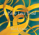 A Path Less Trod: New Music for Flute, Cello, and Guitar by Black Cedar, Steven Lin, Kris Palmer, and Isaac Pastor-Chermak