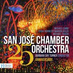 San José Chamber Orchestra 25th Anniversary by San José Chamber Orchestra, Barbara Day Turner, Layna Chianakas, William Trimble, and Patricia Emerson Mitchell