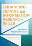 Enhancing Library and Information Research Skills: A Guide for Academic Librarians by Lili Luo, Kristine R. Brancolini, and Marie R. Kennedy