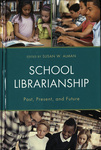 School Librarianship: Past, Present, and Future by Susan W. Alman