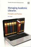 Managing Academic Libraries: Principles and Practice