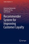 Recommender System for Improving Customer Loyalty by Katarzyna Tarnowska, Zbigniew W. Ras, and Lynn Daniel