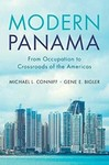 Modern Panama: From Occupation to Crossroads of the Americas by Michael Conniff and Gene L. Bigler