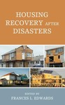 Housing Recovery After Disaster by Frances Edwards