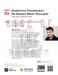 Disruptive Technology: Do Robots Want Your Job?