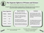 The Separate Spheres of Women and Science by Annie Hays, Barbara Huizar, Crista Johnson, Steven Le, and Samantha Tate