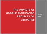 The impacts of Google digitization projects on libraries